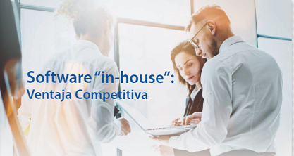 "Software ""in-house"":  Ventaja Competitiva PARTE I"