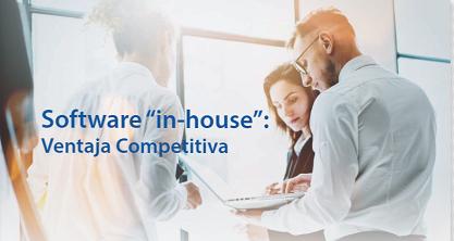 "Software ""in-house"":  Ventaja Competitiva PARTE I"