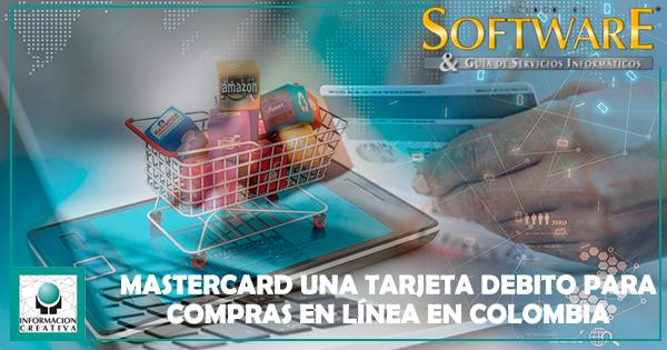 Mastercard introdujo al mercado colombiano una tarjeta debito para compras en línea