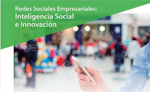 Redes Sociales Empresariales:  Inteligencia Social e Innovación - Parte II